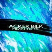 Mean to Me de Acker Bilk