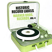 Historic Record Labels: Warner Bros. Records, Vol. 4 by Various Artists