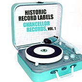 Historic Record Labels: Chancellor Records, Vol. 1 by Various Artists