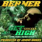 Get High (Remix) [feat. Designer D, Strae Bullet & Nit da Pit] by Berner