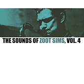 The Sounds of Zoot Sims, Vol. 4 by Zoot Sims