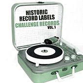 Historic Record Labels: Challenge Records, Vol. 1 by Various Artists