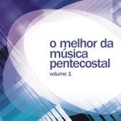 O Melhor da Música Pentecostal (Vol. 1) de Various Artists