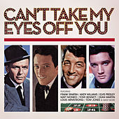 Can't Take My Eyes Off You by Various Artists
