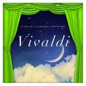 La Vida de los Grandes Compositores Vivaldi de Various Artists