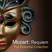 Mozart: Requiem - The Essential Collection by Various Artists