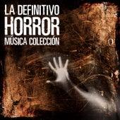 La Definitivo Horror Música Colección by Various Artists