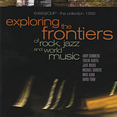 Exploring the Frontiers of Rock, Jazz and World Music by Various Artists