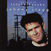 The Best of Johnny Clegg - Juluka & Savuka de Johnny Clegg
