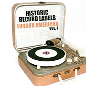 Historic Record Labels: London American, Vol. 1 by Various Artists