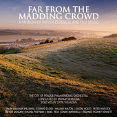 Far From The Madding Crowd - A Fantasia Of British Classical And Film Music by City of Prague Philharmonic
