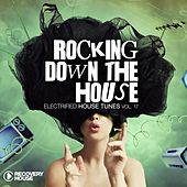 Rocking Down the House - Electrified House Tunes, Vol. 17 de Various Artists