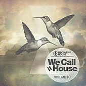 We Call It House, Vol. 10 by Various Artists