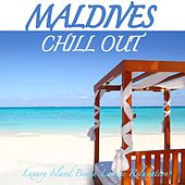 Maldives Chill Out - Luxury Island Beach Lounge Relaxation and Soul Massage by Various Artists