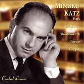 Mindru Katz Plays Beethoven, Shostakovitch, Enesco and Chopin de Mindru Katz
