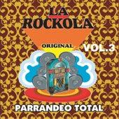 La Rockola Parrandeo Total, Vol. 3 by Various Artists