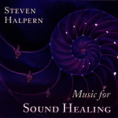 Music For Sound Healing von Steven Halpern
