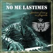 No me lastimes - Single de Barbaro Fines y su Mayimbe