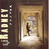 Labor Of Love by Radney Foster