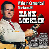 Wabash Cannonball: The Genius of Hank Locklin de Hank Locklin
