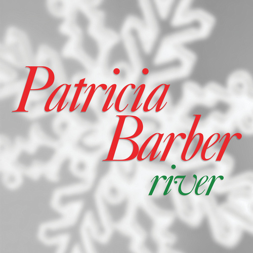 River by Patricia Barber