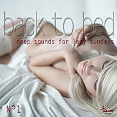 Back to Bed - Deep Sounds for Lazy Sundays, No. 1 von Various Artists