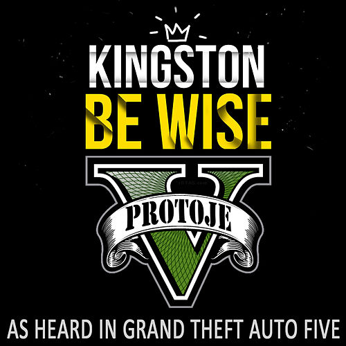 """Kingston Be Wise (As Heard in """"Grand Theft Auto V"""") by Protoje"""