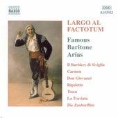 Largo Al Factotum: Famous Baritone Arias by Various Artists