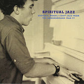 Spiritual Jazz - Esoteric, Modal + Deep Jazz From The Underground 1968-77 by Various Artists