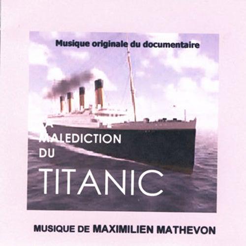 La Malédiction du Titanic (Musique Originale du Documentaire) by Maximilien Mathevon