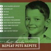 Repeat Pete Repete by Matt Marka