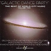 Galactic Dance Party: The Best Of World City Music Volume 2 by Various Artists