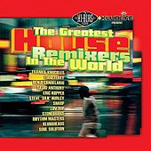 The Greatest House Remixers by Various Artists