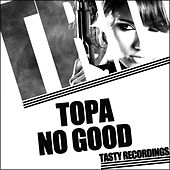 No Good de Topa