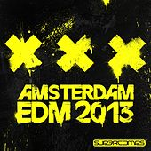 Amsterdam EDM 2013 - EP by Various Artists