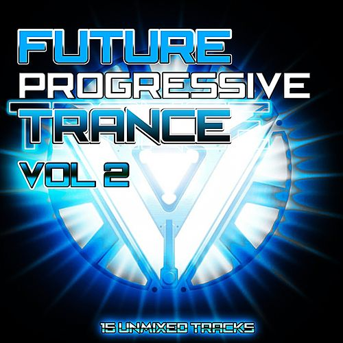Future Progressive Trance Vol.2 - EP by Various Artists
