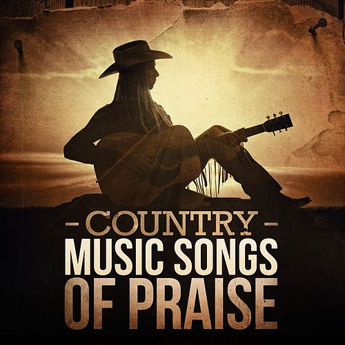 Country Music - Songs of Praise by Various Artists