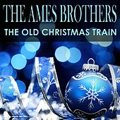 The Old Christmas Train de The Ames Brothers