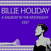 A Sailboat In The Moonlight - 1937 by Billie Holiday