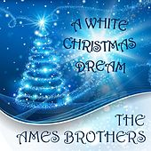 A White Christmas Dream de The Ames Brothers