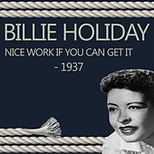 Nice Work If You Can Get It - 1937 de Billie Holiday