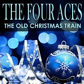 The Old Christmas Train by Four Aces