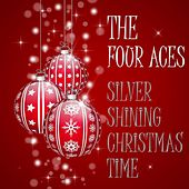 Silver Shining Christmas Time by Four Aces