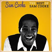 The Best Of Sam Cooke ( Remastered ) by Sam Cooke