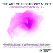 The Art of Electronic Music - Progressive Edition, Vol. 7 von Various Artists