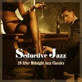 Seductive Jazz - 20 After Midnight Jazz Classics by Various Artists