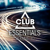 Club Session Essentials, Vol. 10 by Various Artists