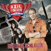 Ich liebe Schlager von Axel Fischer