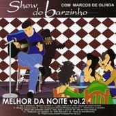 Show do Barzinho:  Melhor da Noite, Vol. 2 (Ao Vivo) de Marcos de Olinda