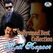 Bollywood Best Collection - Anil Kapoor by Various Artists